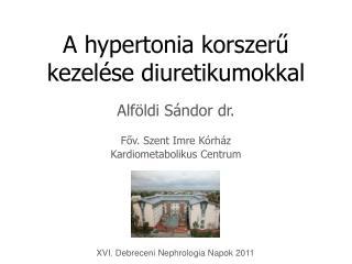 A hypertonia korszer? kezel�se diuretikumokkal