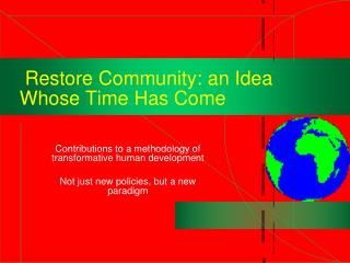 Restore Community: an Idea Whose Time Has Come