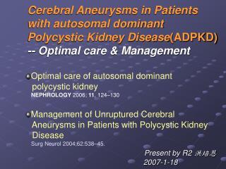 Optimal care of autosomal dominant    polycystic kidney NEPHROLOGY  2006;  11 , 124–130