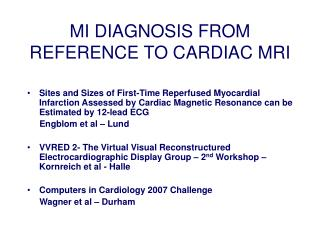 MI DIAGNOSIS FROM REFERENCE TO CARDIAC MRI
