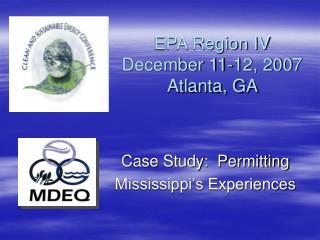 EPA Region IV December 11-12, 2007 Atlanta, GA