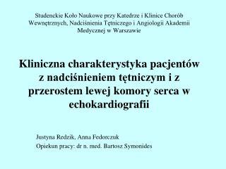 Justyna Redzik, Anna Fedorczuk Opiekun pracy: dr n. med. Bartosz Symonides