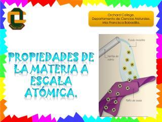 Propiedades de la materia a escala atómica.