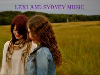 Lexi  and Sydney Music