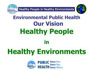 Environmental Public Health   Our Vision