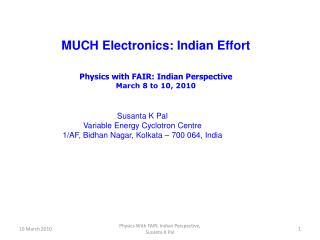 Susanta K Pal Variable Energy Cyclotron Centre 1/AF, Bidhan Nagar, Kolkata – 700 064, India