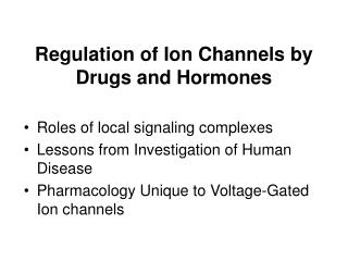 Regulation of Ion Channels by Drugs and Hormones