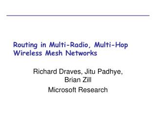 Routing in Multi-Radio, Multi-Hop Wireless Mesh Networks
