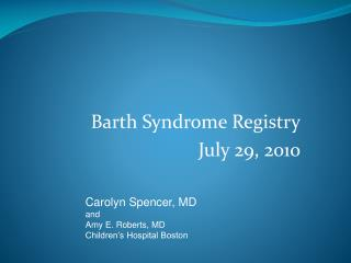 Barth Syndrome Registry July 29, 2010
