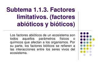 Subtema 1.1.3. Factores limitativos. factores abi ticos y bi ticos