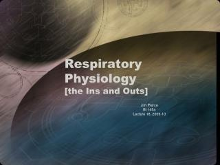 Respiratory Physiology [the Ins and Outs]