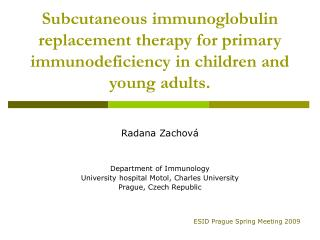 Radana Zachová Department of Immunology  University hospital Motol, Charles University