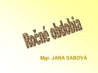 Mgr. JANA SABOVÁ