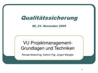 Qualit tssicherung  Mi, 23. November 2005