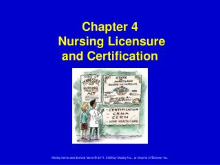 Chapter 4  Nursing Licensure  and Certification