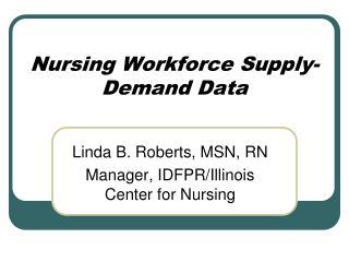 Nursing Workforce Supply- Demand Data