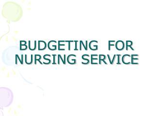 BUDGETING  FOR NURSING SERVICE