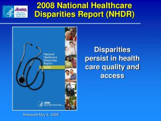 2008 National Healthcare Disparities Report (NHDR)
