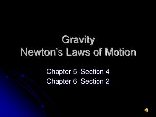 Gravity Newton's Laws of Motion