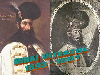 MIHAI  VITEAZUL    1593 - 1601