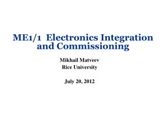 ME1/1  Electronics Integration  and Commissioning