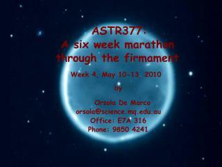 ASTR377: A six week marathon  through the firmament