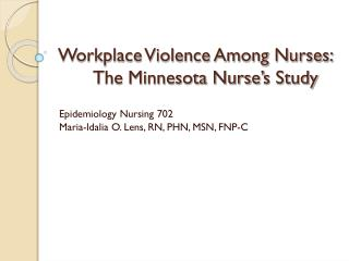 Workplace Violence Among Nurses:    The Minnesota Nurse's Study
