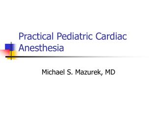 Practical Pediatric Cardiac Anesthesia
