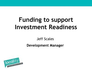 Funding to support Investment Readiness