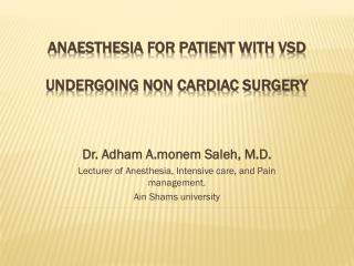 Anaesthesia  for patient with  vsd undergoing non cardiac surgery