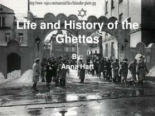 Life and History of the Ghettos