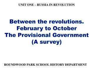 Between the revolutions. February to October The Provisional Government (A survey)