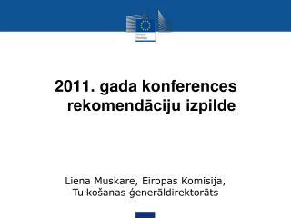 2011. gada konferences rekomendāciju izpilde