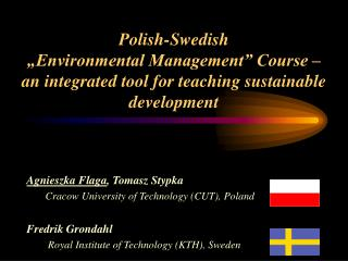 Agnieszka Flaga ,  Tomasz Stypka Cracow University of Technology (CUT), Poland F redrik Grondahl