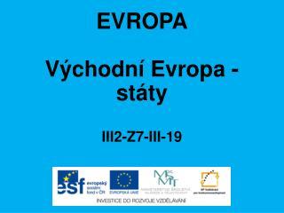 EVROPA Východní Evropa - státy III2-Z7-III-19