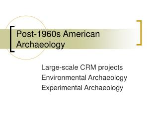 Post-1960s American Archaeology