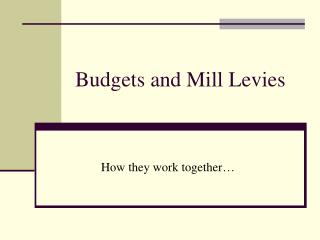 Budgets and Mill Levies