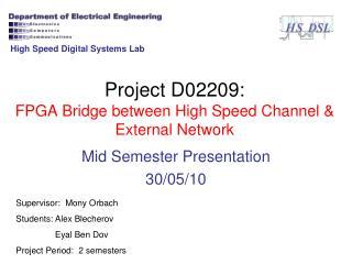 Project D02209: FPGA Bridge between High Speed Channel & External Network