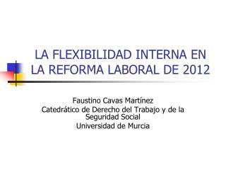LA FLEXIBILIDAD INTERNA EN   LA REFORMA LABORAL DE 2012
