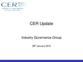 CER Update
