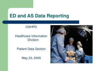 ED and AS Data Reporting