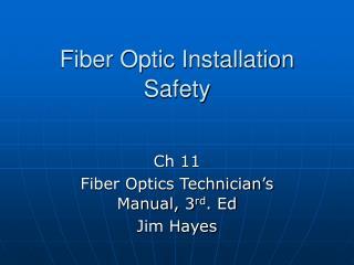 Fiber Optic Installation Safety