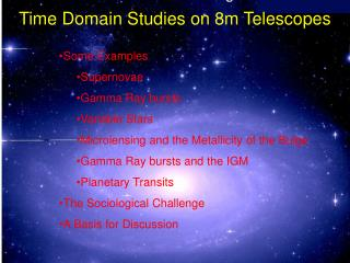 Time Domain Studies on 8m Telescopes