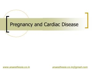 Pregnancy and Cardiac Disease