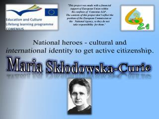 National heroes - cultural and  international identity to get active citizenship.