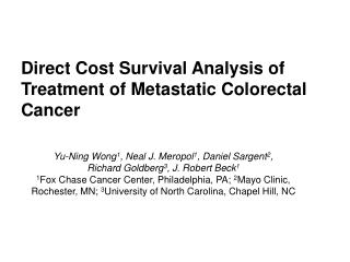 Direct Cost Survival Analysis of Treatment of Metastatic Colorectal Cancer