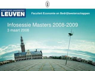 Infosessie Masters 2008-2009 3 maart 2008