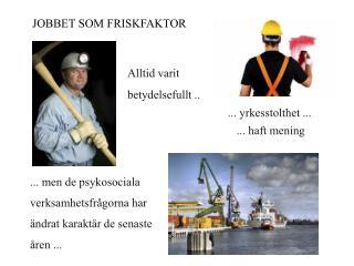 JOBBET SOM FRISKFAKTOR