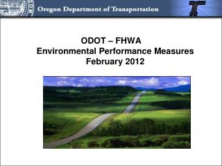 ODOT – FHWA Environmental Performance Measures February 2012