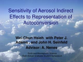 Sensitivity of Aerosol Indirect Effects to Representation of Autoconversion